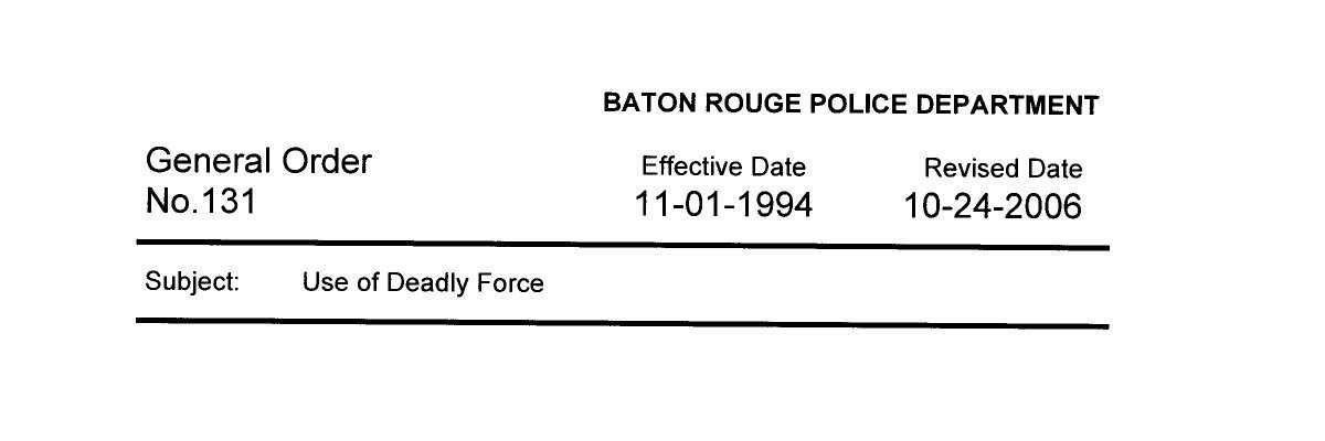 Read Baton Rouge Police Department's Use of Deadly Force policy