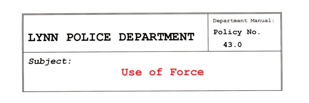 Read Lynn Police Department's Use of Force policy
