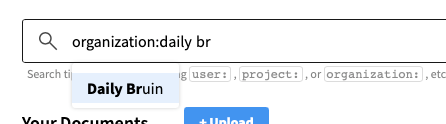 """Screenshot of searching for documents from the Daily Bruin by typing in the query """"organization:Daily Br"""""""