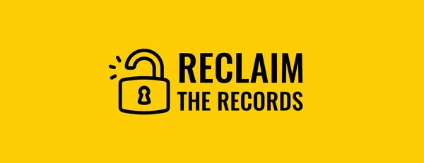 Reclaim The Records:     Using Freedom of Information laws to open up genealogical and archival data